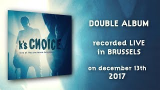 K's Choice - Live at the Ancienne Belgique - Out now
