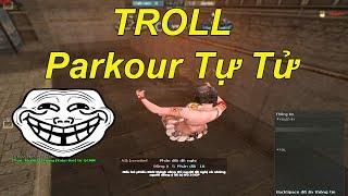 Troll Parkour Tự Tử Trêu Tức Zombie Lầy Nhất Đột Kích | TQ97