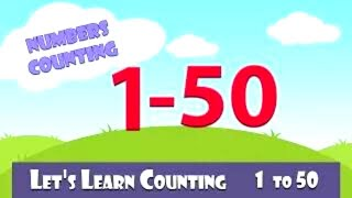 Learn To Count 1 to 50 | Numbers Counting One to Fifty | 1-50 In English For Kids & Beginners