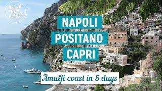 NAPLES POSITANO CAPRI | Italy's Amalfi coast in 5 days