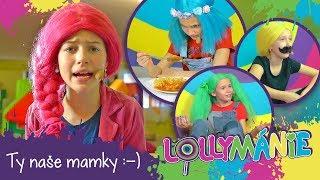 Lollymánie S02E14 - Ty naše mamky :-)