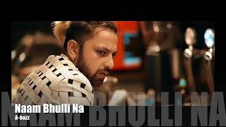A bazz | New Song | Naam Bhulli Na | Official Audio 2019