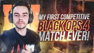 MY FIRST COMPETITIVE BLACK OPS 4 MATCH EVER!