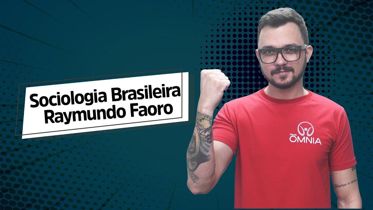 Raymundo Faoro | Sociologia Brasileira