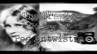 Death by Hollywood: Fallen Broadway star Peg Entwistle's suicide