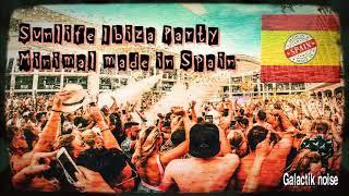 SUNLIFE IBIZA PARTY; MINIMAL MADE IN SPAIN// GALACTIK NOISE// DJ SET MINIMAL TECHNO + TRACKLIST