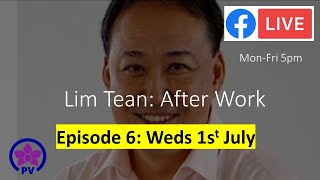 CNA Bans Lim Tean from Live Debate. After Work Ep6 Weds 1st July.