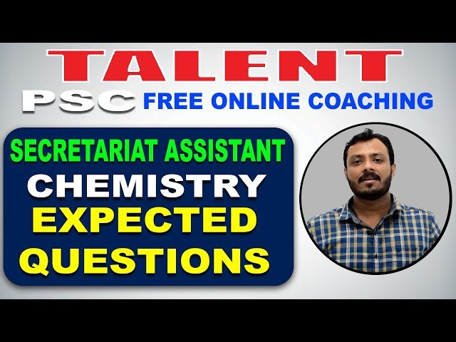 KERALA PSC | Degree Level | Secretariat Assistant | CHEMISTRY | EXPECTED QUESTIONS-1