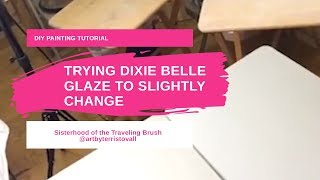 Trying Dixie Belle Glaze To Slightly Change The Color of a TV Tray Top