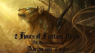 2 Hours of Fantasy Music by Adrian von Ziegler