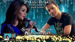 PYAASI-PYAASI| SHREYA GHOSHAL| GULZAR | ABHISHEK RAY| THE LONELY RAINSONG  | LOUNGE MIX  |2016
