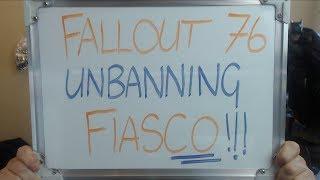 The FALLOUT 76 Unbanning FIASCO!!