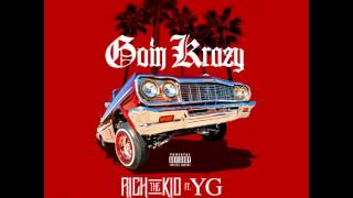 Rich The Kid - Goin Krazy Ft. YG
