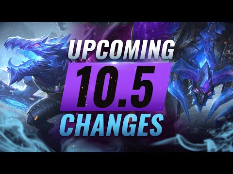 MASSIVE CHANGES: New Buffs & REWORKS Coming in Patch 10.5 - League of Legends