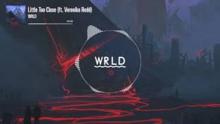 WRLD - Little Too Close (feat. Veronika Redd)