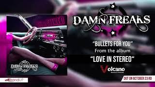 DAMN FREAKS - Bullets for you