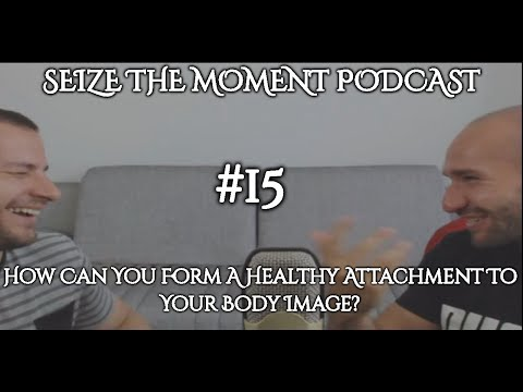 STM Podcast #15: How Can You Form A Healthy Attachment To Your Body Image?