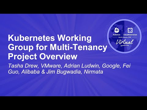 Image thumbnail for talk Kubernetes Working Group for Multi-Tenancy Project Overview