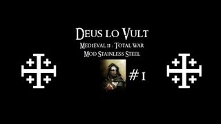 Medieval 2 Total War - Deus lo Vult : Episode N°1 / Un royaume fragile [ Stainless Steel ]