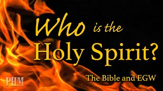 Who is the Holy Spirit? The Bible and EGW - with Daniel Mesa