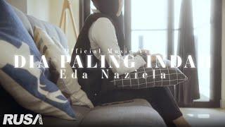 Download lagu Dia Paling Indah Eda Naziela Mp3
