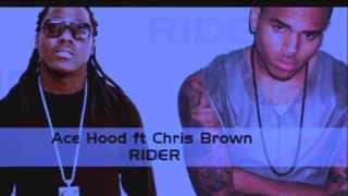 Ace Hood ft Chris Brown - Rider Chopped & Screwed