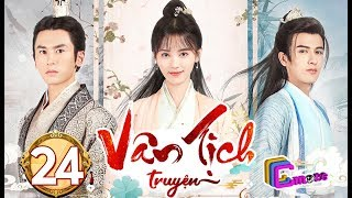 Phim Hay 2019 | Vân Tịch Truyện - Tập 24 | C-MORE CHANNEL