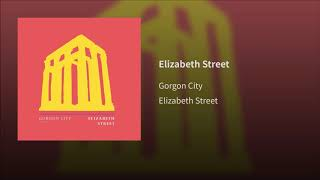 Gorgon City   Elizabeth Street