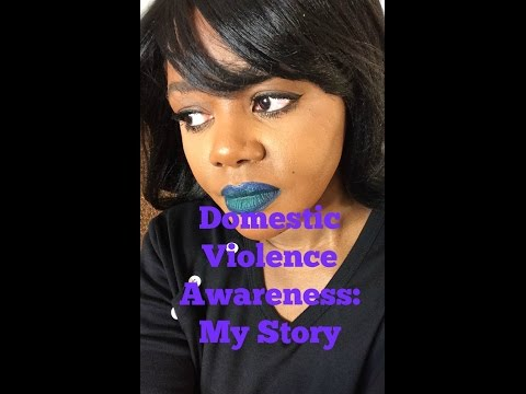 Domestic Violence Awareness: My Story by GirlChristopher