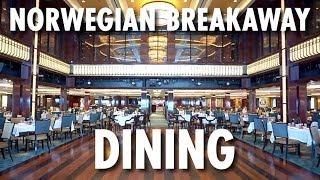 Norwegian Breakaway Tour & Review: Dining ~ Norwegian Cruise Line ~ Cruise Ship Tour & Review