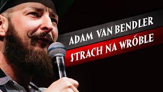 Adam Van Bendler - Strach na wróble (2018) I Cały program