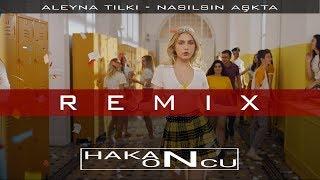 Aleyna Tilki   Nasılsın Aşkta (Hakan Öncü Club Remix)