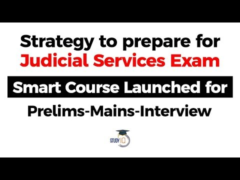 Strategy to prepare for Judicial Services Exam -Smart Course Launched for Prelims, Mains & Interview