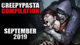 Creepypasta Compilation- September 2019