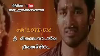 Tamil WhatsApp status lyrics 💟 Kutty Movie Love ❤️ Dhanush love feel 💕 GR creations