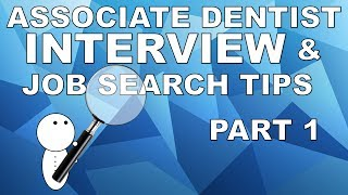 Associate Dentist Interview And Job Search Tips (Part 1)