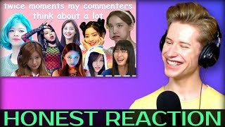 HONEST REACTION to twice moments my commenters think about a lot