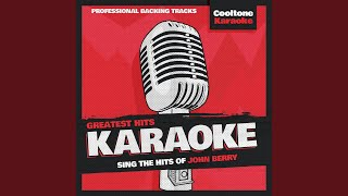 Change My Mind (Originally Performed by John Berry) (Karaoke Version)