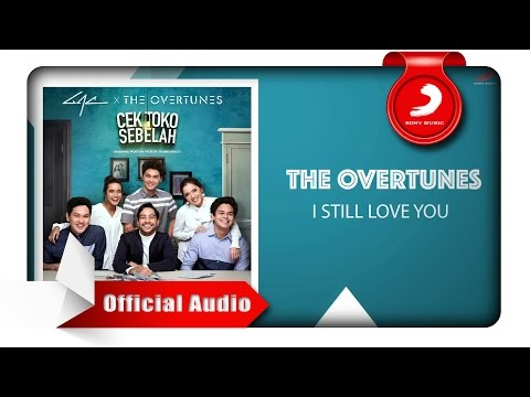 TheOvertunes - I Still Love You [Official Audio Video] - Sony Music Entertainment Indonesia