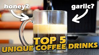 Top 5 Unique Coffee Recipes You Should Try Next Morning