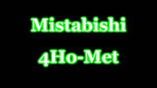 Mistabishi - 4Ho-Met [Hi-Quality|320kbps]