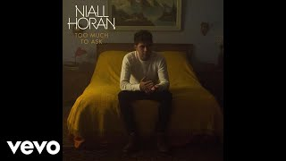 Too Much to Ask (Audio) - Niall Horan (Video)