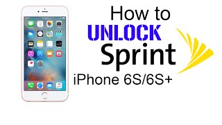How to Unlock Sprint iPhone 6S & 6S Plus - Use in USA & Worldwide