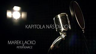 Video Marek Lacko - Kapitola nás dvoch ft. Peter Ignácz (Official vide