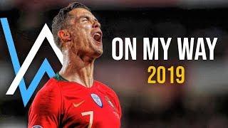 Cristiano Ronaldo 2019  ● Alan Walker   On My Way   Skills & Goals   HD
