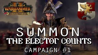 SUMMON THE ELECTOR COUNTS   Karl Franz - New Empire Campaign #1 - Total War Warhammer 2