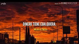 Maluma/ DINERO TIENE CUALQUIERA.