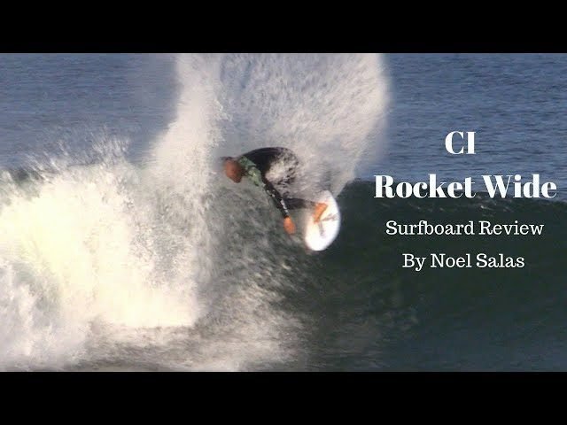"Channel Islands ""Rocket Wide"" Surfboard Review by Noel Salas EP. 56"