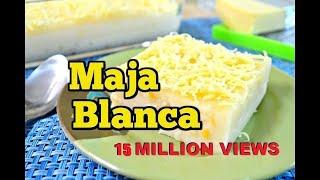 How To Cook Maja Blanca (5.8 Million Views) (Pinoy Coconut Pudding) Filipino Food