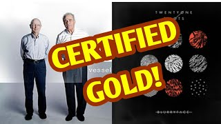 Every Track On Vessel by twenty one pilots is CERTIFIED GOLD!!